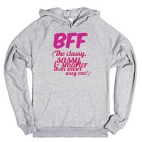 BFF - The Classy, Sassy, Smarter than Smart Assy One-Hoodie