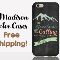 The Mountains Are Calling And I Must Go Phone Case