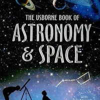 The Usbourne Book of Astronomy & Space