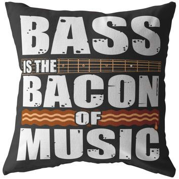Funny Music Pillows Bass Is The Bacon Of Music