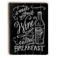 Meal Without Wine Humor by Artist Robin Frost Wood Sign