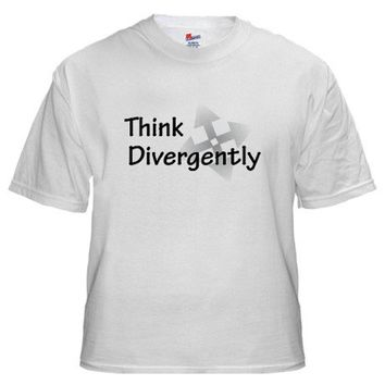 Think Divergently on Shirt on CafePress.com