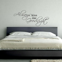 Always kiss me Goodnight vinyl wall decal sticker art