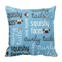 Curly Tails & Squishy Faces Throw Pillow