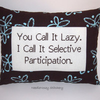 Funny Cross Stitch Pillow, Brown Pillow, Lazy Quote