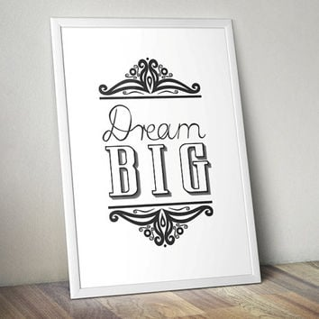 Dream BIG - motivation - Printable Poster - Digital Art - Download and Print