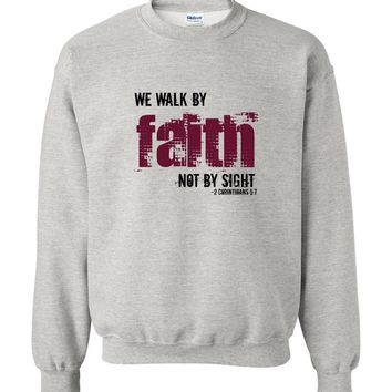 Walk By Faith Christian Crewneck Unisex Sweatshirt