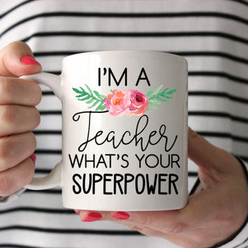 Teacher Gifts | Gift for Teacher | Thank You Teacher Mug | I'm A Teacher What's Your Superpower | Funny Teacher Gift