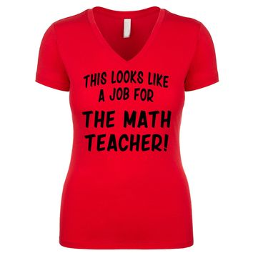 This Looks Like a Job for The Math Teacher  Women's V Neck