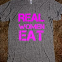 REAL WOMEN EAT