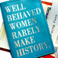 Women's Leather Passport Cover, Passport Holder -Well Behaved Women Rarely Make History