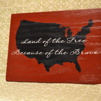 "Americana Handmade Wooden Decor- ""Land of the Free Because of the Brave"""