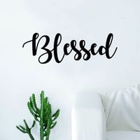 Blessed Quote Decal Sticker Wall Vinyl Art Home Decor Decoration Teen Inspire Inspirational Motivational Living Room Bedroom