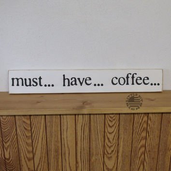 Must Have Coffee | Wood Sign | SKU-417