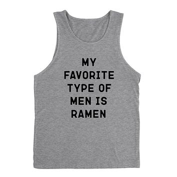 My favorite type of men is Ramen funny cool cute sarcastic graphic Tank Top