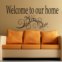 Wall Decals Welcome to our home Quote Vinyl Decal  Sticker Home Decor Bedroom Art Murals  MN57