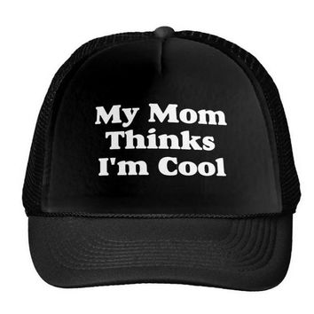 My Mom Thinks I'm Cool Letters Baseball Cap Trucker Hat For Men Mesh Adjustable