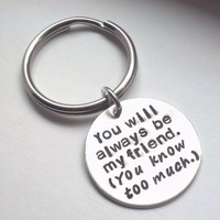 You Will Always Be My Friend Hand Stamped Sterling Silver Key Chain