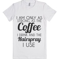 Coffee And Hairspray-Female White T-Shirt