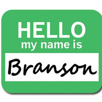 Branson Hello My Name Is Mouse Pad
