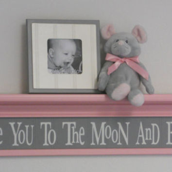 "Pink and Gray Baby Girl Nursery Shelves - Love You To The Moon And Back Sign on 30"" Pastel Pink Shelf with Grey Nursery Wall Decorations"