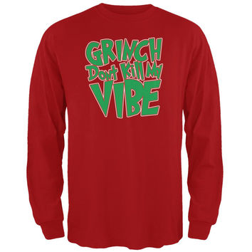 Christmas Grinch Don't Kill My Vibe Red Adult Long Sleeve T-Shirt