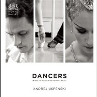 Dancers: Behind the Scenes with The Royal Ballet: Andrej Uspenski: 9781849433884: Books - Amazon.ca