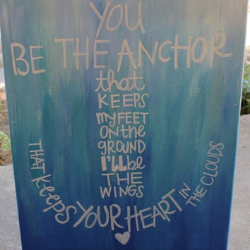 You Be the Anchor lyrics painting- blue and white acrylic on 16x20 canvas
