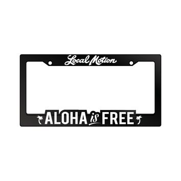 """Local Motion """"Aloha is Free"""" License Plate Frame"""