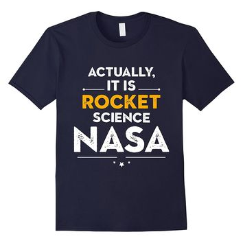 NASA Actually It Is Rocket Science Graphic T-Shirt