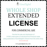 Extended License for Whole Shop Commercial Use No Credit Permit the Sale of 1000 Units of an End Product for each Artwork in the Whole Shop
