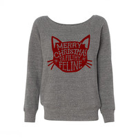 Merry Christmas Ya Filthy Feline Wideneck Sweatshirt