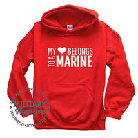 Custom My Heart Belongs to a Marine sweatshirt, Custom Military Shirt for Air Force, Army, Navy, Marines, Wife, Fiance, Girlfriend, Mom