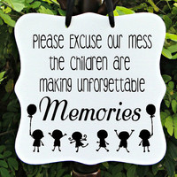 Excuse Our Mess, Memories, Children, Kids, Home Decor, Family, School, Preschool, Child Care, Daycare, Kids Decor, Sign