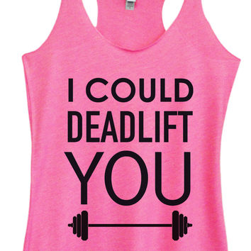 Womens Fashion Triblend Tank Top - I Could Deadlift You - Tri-552