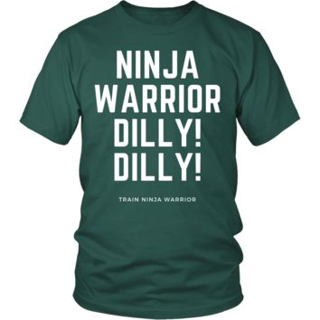 Ninja Warrior Dilly! Dilly! - American Ninja Warrior Funny Quote T-Shirts - Fitness T-Shirts - Mens/Womens/Unisex/Kids