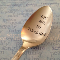 You Are My Sunshine    vintage silverware hand stamped spoon