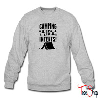 Camping Is In Tents sweatshirt