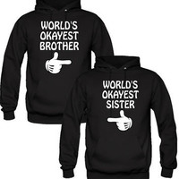WORLD'S OKAYEST: SISTER-BROTHER Hoodies