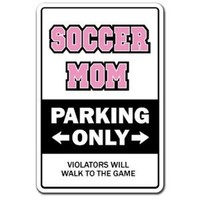 SOCCER MOM ~Novelty Sign~ parking player signs gift