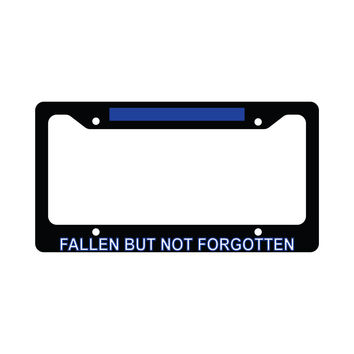 Fallen But Not Forgotten Thin Blue Line Police Funny Car License Plate Frame