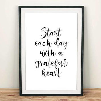 Start each day with a grateful heart, Printable art, Printable quote, Words of wisdom quote, Instant download typography print