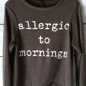 Allergic to Morning Sweatshirt in Dark Heather Grey