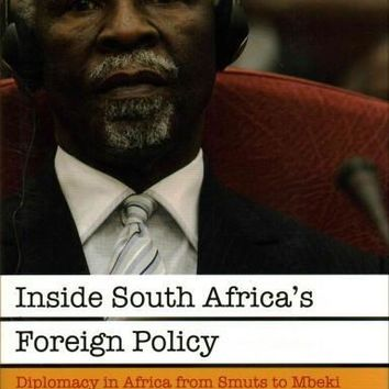 Inside South Africa's Foreign Policy: Diplomacy in Africa from Smuts to Mbeki (International Library of African Studies)