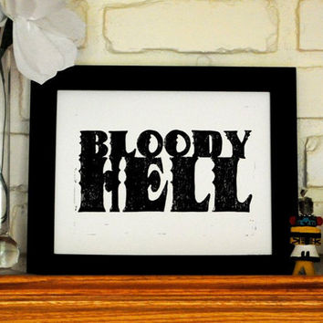 Linocut Print Bloody Hell Quote Black on White 8 by CursiveArts