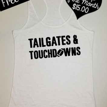 Tank Top of the Month. Tailgates and Touchdowns Tank. Country Shirts. Football Shirt. Southern Girl Tank. Burnout Tank. Free Shipping USA