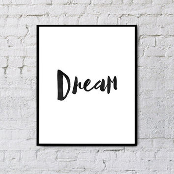 Dream printable art,Inspirational print,Printable wall art,Motivational quote,Home wall art,Instant download,Home decor