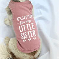 Gender Reveal Dog Tank Tops. Excited for my Little Sister Dog Shirt. Small Pet Clothes. Gift for Expecting Mother.