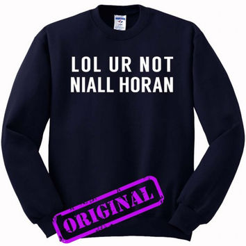 lol ur not niall horan for Sweater navy, Sweatshirt navy unisex adult