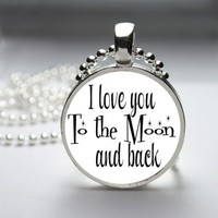 I Love You To The Moon And Back Glass Bezel Round Pendant Necklace